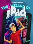 Alexei Lukshin, Kate Lejkova, Stuart R. Schwartz - The Wizard of iPad [eKönyv: epub, mobi]