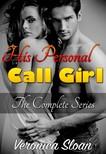 Sloan Veronica - His Personal Call Girl - The Complete Series [eKönyv: epub,  mobi]