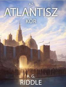 A.G. Riddle - Atlantisz-kór