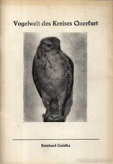 Gnielka, Reinhard - Vogelwelt des Kreises Querfurt [antikvár]