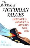 WILSON, BEN - The Making of Victorian Values [antikvár]