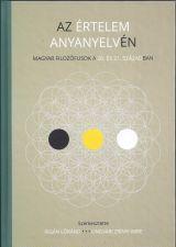 9786067730159 - Rigán Lóránd - Ungvári Zrínyi Imre (szerk.): Az értelem anyanyelvén - Cartea