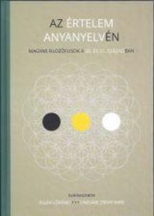 Rigán Lóránd - Ungvári Zrínyi Imre (szerk.) - Az értelem anyanyelvén