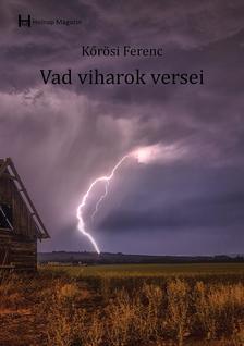 Kőrösi Ferenc - Vadviharok versei