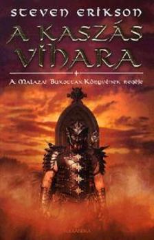 Steven Erikson - A kaszás vihara - A Malazai Bukottak Könyvének regéje VII. - puha borítós