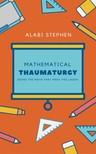 Stephen Alabi - Mathematical Thaumaturgy [eKönyv: epub,  mobi]