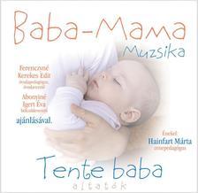 Zeneker Kiadó Kft. - BABA-MAMA MUZSIKA - TENTE BABA (ALTATÓK) - CD -