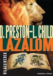 Douglas Preston - Lincoln Child - LÁZÁLOM - VILÁGSIKEREK