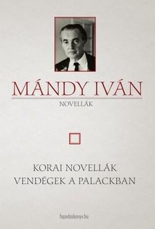 Mándy Iván - Korai novellák - Vendégek a Palackban [eKönyv: epub, mobi]