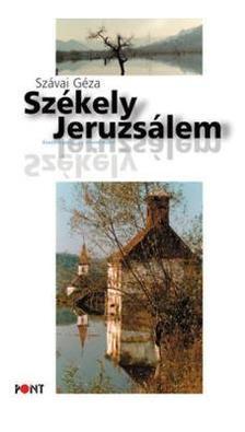 SZÁVAI GÉZA - Székely Jeruzsálem 6. kiad.