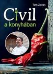 Tóth Zoltán - Civil a konyhában [eKönyv: epub,  mobi]
