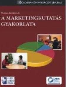 Tamus Antalné dr. - Marketingkutatás gyakorlata