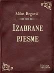 Begoviæ Milan - Izabrane pjesme [eKönyv: epub, mobi]