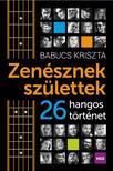 Babucs Kriszta - Zenésznek születtek<!--span style='font-size:10px;'>(G)</span-->