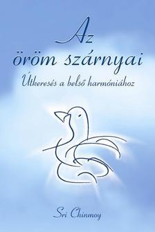 Sri Chinmoy - Az öröm szárnyai - CD melléklettel