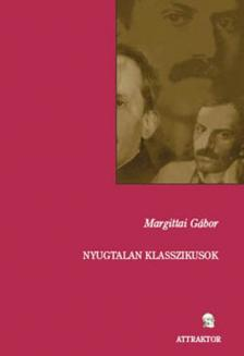 Margittai Gábor - NYUGTALAN KLASSZIKUSOK ***