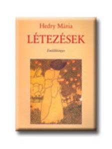 Hedry Mária - LÉTEZÉSEK - EMLÉKKÖNYV
