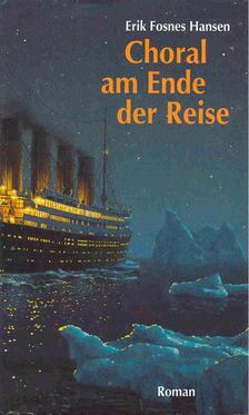 Hansen, Erik Fosnes - Choral am Ende der Reise [antikvár]