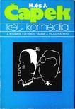 Capek, Josef, Karel Capek - Két komédia [antikvár]
