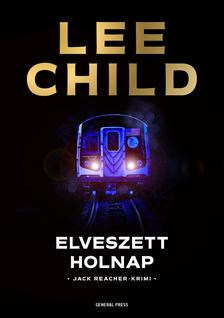 Lee Child - Elveszett holnap - Jack Reacher-krimi #