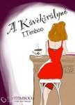 Timboo T. - A kávékirálynő avagy tömény erotika egy csipetnyi romantikával fűszerezve  [eKönyv: pdf, epub, mobi]<!--span style='font-size:10px;'>(G)</span-->