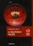 Hegedüs Géza - A milétoszi hajós [eKönyv: epub, mobi]<!--span style='font-size:10px;'>(G)</span-->