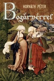 Horváth Péter - Bogárvérrel [eKönyv: epub, mobi]