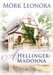 Mörk Leonóra - A Hellinger- Madonna [eKönyv: epub, mobi]<!--span style='font-size:10px;'>(G)</span-->