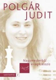 MK-6465-2 Polgár Judit - Polgár Judit sakkot tanít 2. - Nagymesterből világklasszis
