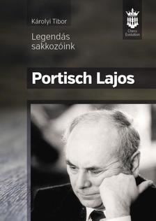 KÁROLYI TIBOR - Portisch Lajos - Legendás sakkozóink