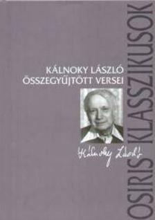 Kálnoky László - Ferencz Győző - Kálnoky László összegyűjtött versei