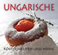 Hajni István - Kolozsvári Ildikó - Ungarische Köstlichkeiten und weine