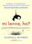Randall Munroe - Mi lenne, ha...? [eKönyv: epub, mobi]<!--span style='font-size:10px;'>(G)</span-->