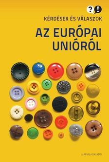 - Kérdések és válaszok az Európai Unióról