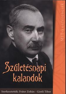 Fráter Zoltán, Gintli Tibor (szerk.) - Születésnapi kalandok