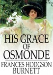 Frances Hodgson Burnett - His Grace of Osmonde [eKönyv: epub,  mobi]