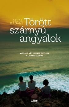 Sejal Badani - Törött szárnyú angyalok [eKönyv: epub, mobi]
