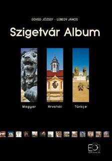 Egyed József - Lebedy János - Szigetvár album - Fotókönyv