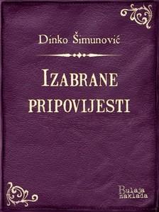 ©imunoviæ Dinko - Izabrane pripovijesti [eKönyv: epub, mobi]
