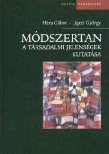 Ligeti György , Héra Gábor - Módszertan - A társadalmi jelenségek kutatása