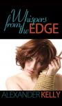 Kelly Alexander - Whispers From The Edge [eKönyv: epub,  mobi]