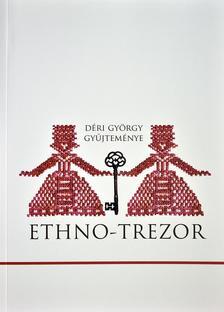 Angi János, Lakner Lajos, Magyari Márta (szerk.) - Ethno-trezor