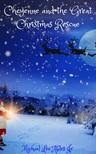 Jr. Michael Lee Ables - Cheyenne and the Great Christmas Rescue [eKönyv: epub, mobi]