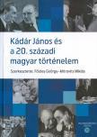 szerk. Földes György-Mitrovits Miklós - Kádár és a 20. századi történelem