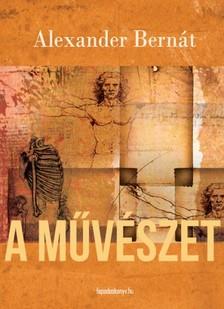 Alexander Bernát - A művészet [eKönyv: epub, mobi]