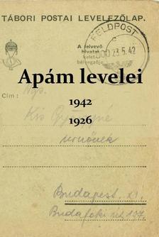Kis Ádám (szerk.) - Apám levelei, 1942, 1926