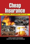 Rowley Lee - Cheap Insurance for Your Home,  Automobile,  Health,  & Life [eKönyv: epub,  mobi]
