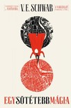 Schwab V.E. - Egy sötétebb mágia [eKönyv: epub, mobi]