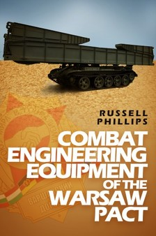 Phillips Russell - Combat Engineering Equipment of the Warsaw Pact [eKönyv: epub, mobi]