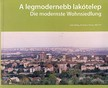 HALLING, A.-N.KOVÁCS-TIRRI, L. - A LEGMODERNEBB LAKÓTELEP - MAGYAR-NÉMET